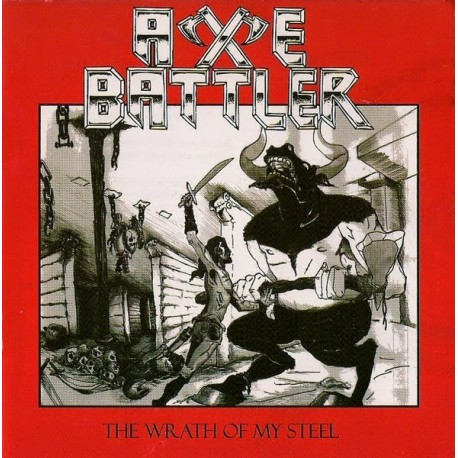 "AXE BATTLER ""The Wrath Of My Steel"" MCD"