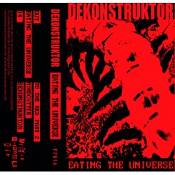 "DEKONSTRUKTOR ""Eating The Universe"" K7"