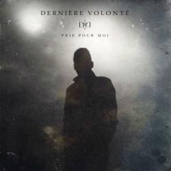 "DERNIERE VOLONTE ""Prie Pour Moi"" CD"