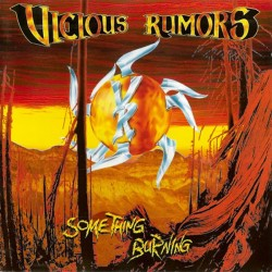 "VICIOUS RUMORS ""Something Burning"" CD"