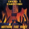 "DAVID T. CHASTAIN ""Within The Heat"" CD"