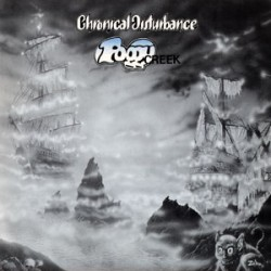 "CHRONICAL DISTURBANCE ""Foggy Creek"" LP"