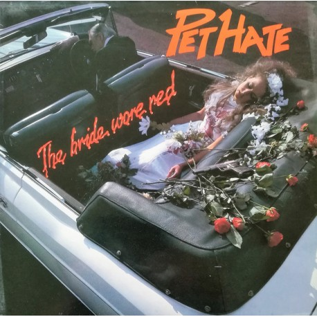 "PET HATE ""The Bride Wore Red"" LP"