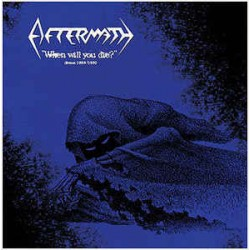 "AFTERMATH ""When Will You Die? Demos 1989-1990"" LP"