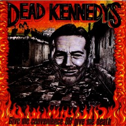 "DEAD KENNEDYS ""Give Me Convenience Or Give Me Death"" CD"