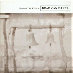 "DEAD CAN DANCE ""Toward the Within"" CD"