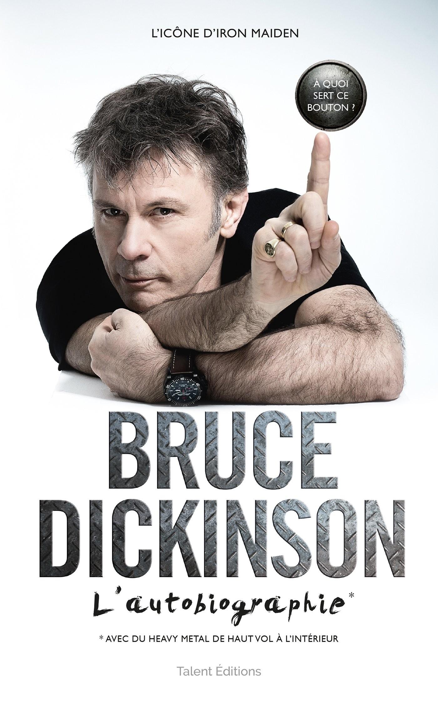 Bruce Dickinson L Autobiographie A Quoi Sert Ce Bouton Livre Volume Brutal