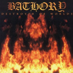 "BATHORY ""Destroyer of Worlds"" CD"
