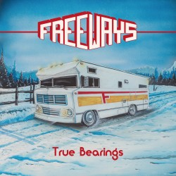 "FREEWAYS ""True Bearings"" LP"