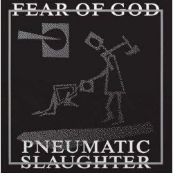 "FEAR OF GOD ""Pneumatic slaughter - extended version"" LP"