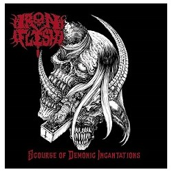 "IRON FLESH ""Scourge Of Demonic Incantations"" CD"
