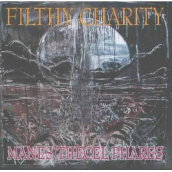 "FILTHY CHARITY ""Manes Thecel Phares"" CD"