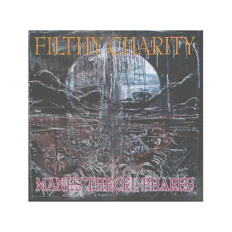 """FILTHY CHARITY """"Manes Thecel Phares"""" CD"""