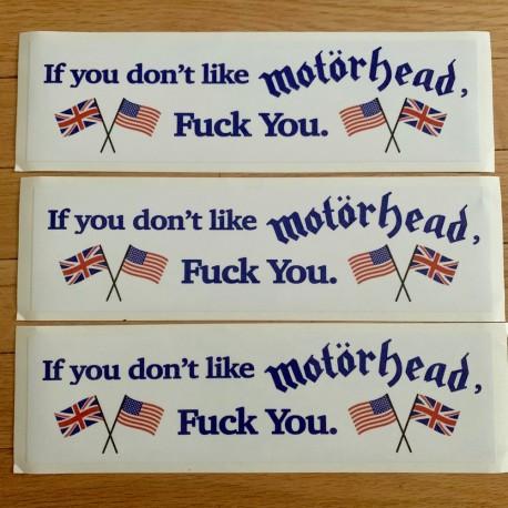 """If you don't like Motörhead, Fuck you."" Autocollant"