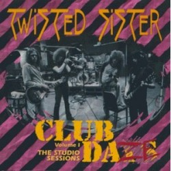 """TWISTED SISTER """"Club Daze Volume 1: The Studio Sessions"""" CD"""