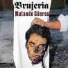 "BRUJERIA ""Matando Güeros"" LP"