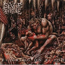 """SEVERE TORTURE """"Feasting On Blood"""" CD"""
