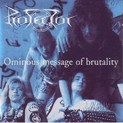 """PROTECTOR """"Ominous Message of Brutality"""" CD"""