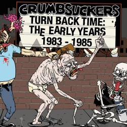 "CRUMBSUCKERS ""Turn Back Time"" 2xCD"