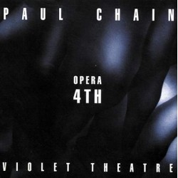 "PAUL CHAIN VIOLET THEATRE ""Opera 4th"" LP"
