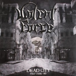 "VIOLENT FORCE ""Dead City"" LP"