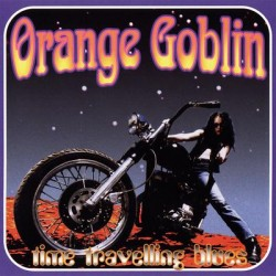 "ORANGE GOBLIN ""Time Travelling Blues"" CD"