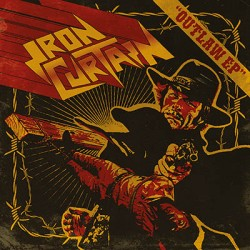 "IRON CURTAIN ""Outlaw"" 7""EP"