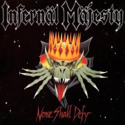 "INFERNAL MAJESTY ""None Shall Defy"" CD"