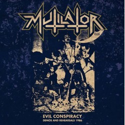 "MUTILATOR ""Evil Conspiracy - Demos and Rehearsals 1986"" LP + CD"