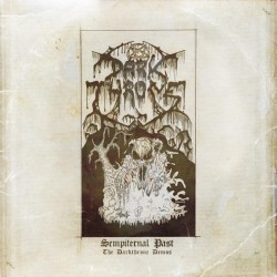 "DARK THRONE ""Sempiternal past: The Darkthrone demos"" CD"