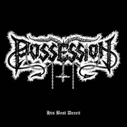 "POSSESSION ""His Best Deceit"" LP"