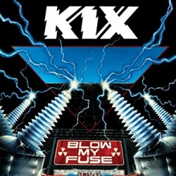 "KIX ""Blow My Fuse"" CD"